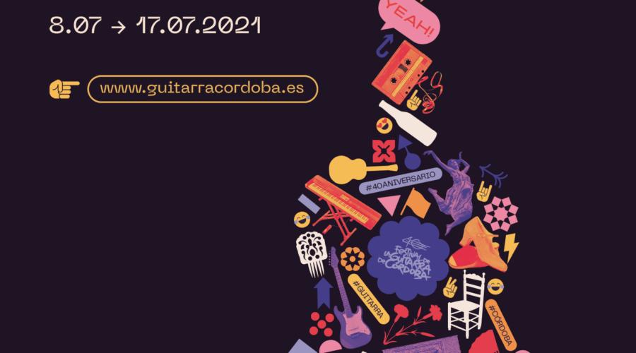 40 Festival de la Guitarra de Córdoba | Del 8 al 17 de julio de 2021